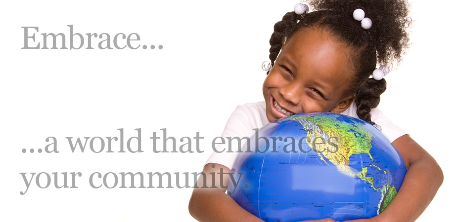 Embrace….A world that embraces your community