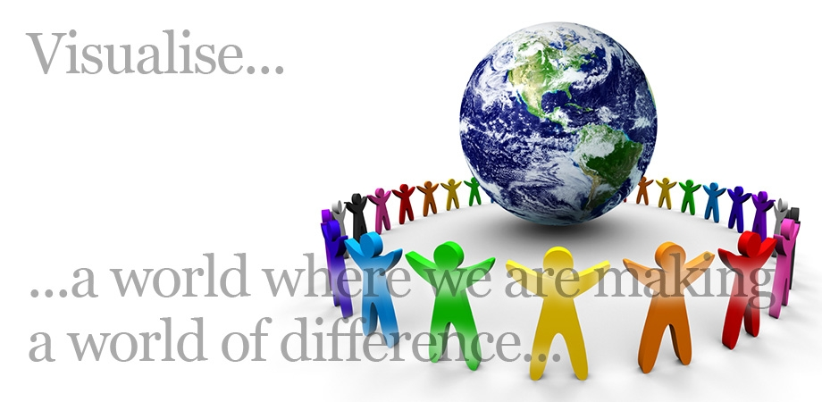 Visualise....a world where we are making a world of difference